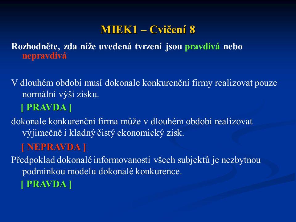MIEK1 – Cvičení 8 [ PRAVDA ] [ NEPRAVDA ] [ PRAVDA ]